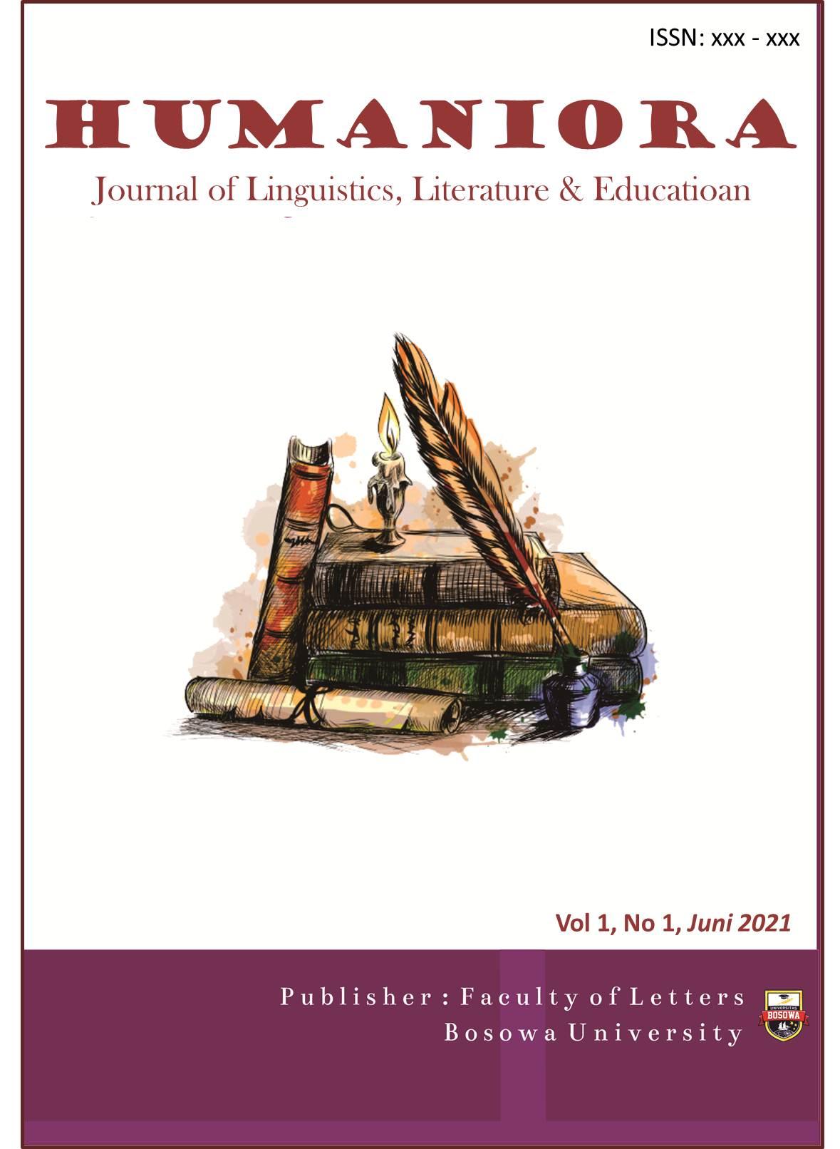 View Vol. 1 No. 1 (2021): HUMANIORA: Journal of Linguistics,  Literature and Education, Juni 2021